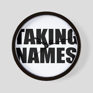 TAKING NAMES Wall Clock