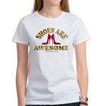 Shoes are Awesome Women's T-Shirt