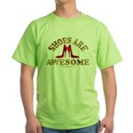 Shoes are Awesome Green T-Shirt