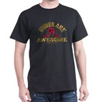 Shoes are Awesome Dark T-Shirt