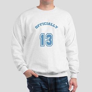 Officially 13 Sweatshirt