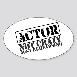 Not Crazy Just Rehearsing Oval Sticker