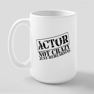 Not Crazy Just Rehearsing Large Mug