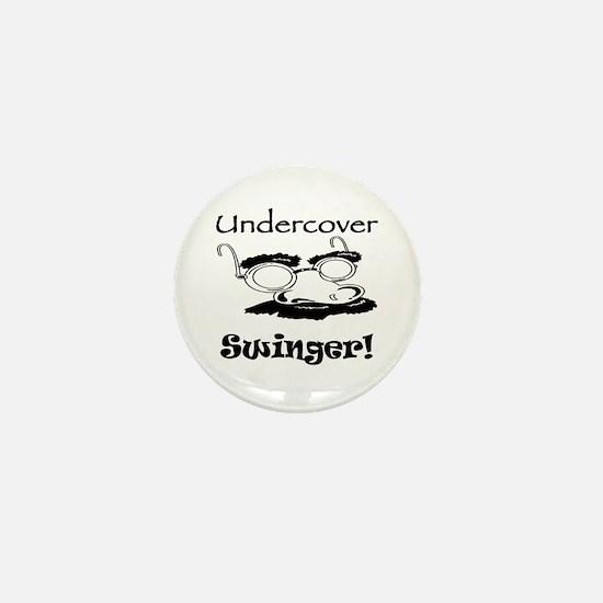 Undercover Swinger! Mini Button