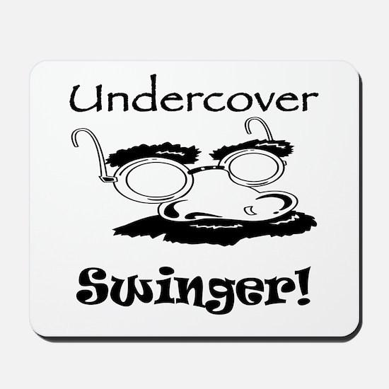 Undercover Swinger! Mousepad