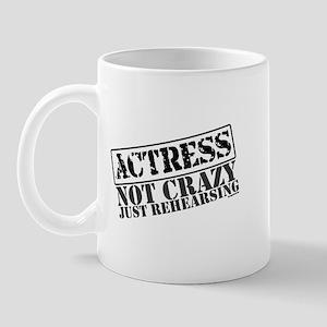 Not Crazy Just Rehearsing Mug