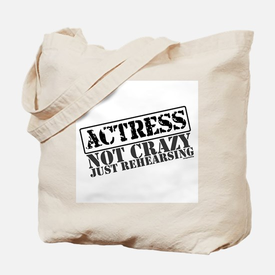 Not Crazy Just Rehearsing Tote Bag