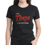 These Women's Dark T-Shirt