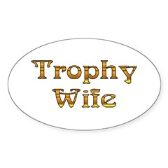 Trophy Wife Oval Decal