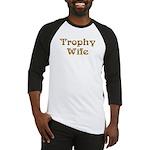 Trophy Wife Baseball Jersey