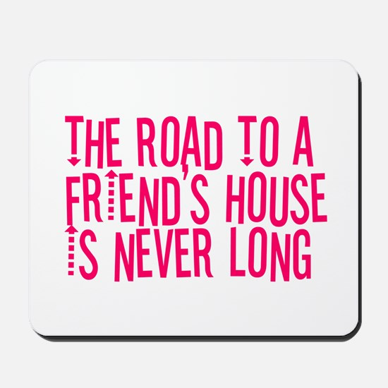 The Road To a Friend's House Mousepad