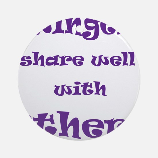 Swingers Share Well With Others Ornament (Round)