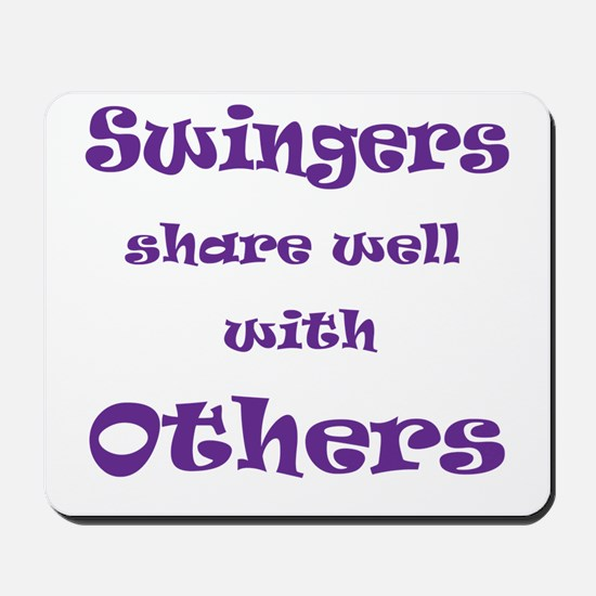Swingers Share Well With Others Mousepad