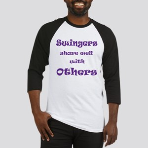 Swingers Share Well With Others Baseball Jersey