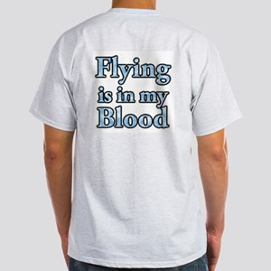Flying in my blood on backsid Light T-Shirt