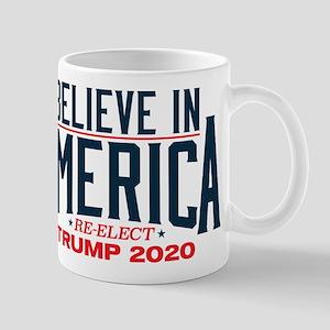 Trump 2020 - Believe In America 11 oz Ceramic Mug