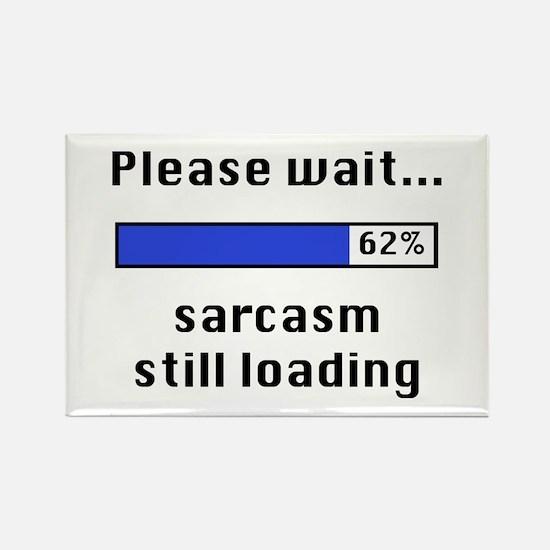 Sarcasm Still Loading Rectangle Magnet