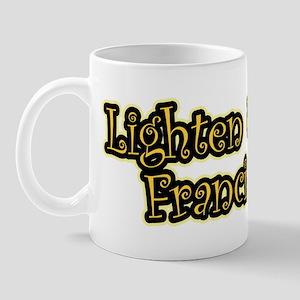 Lighten Up, Francis! Mug