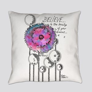 Believe in the Beauty of Your Drea Everyday Pillow