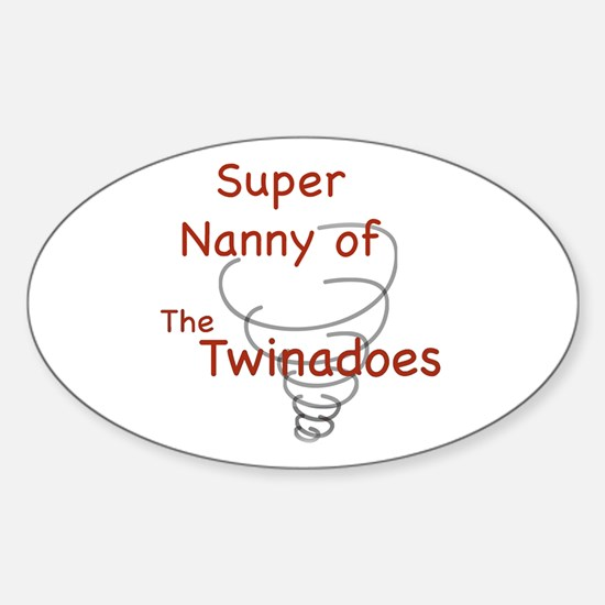 Super Nanny of Twinadoes Oval Decal