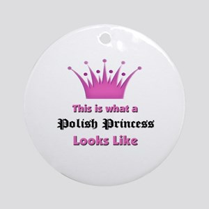 This is what an Polish Princess Looks Like Ornamen