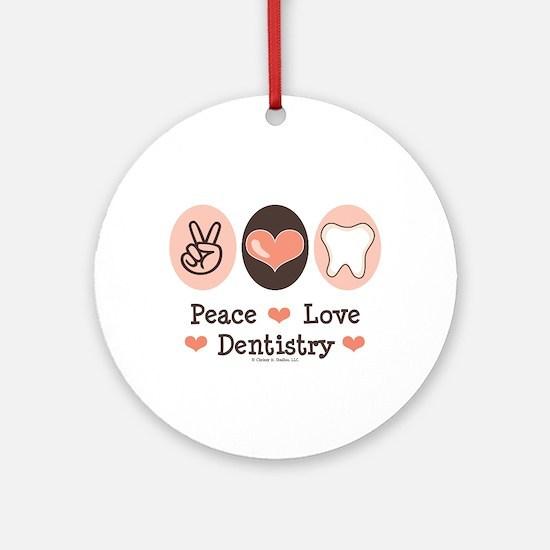 Peace Love Dentistry Dentist Ornament (Round)