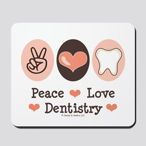 Peace Love Dentistry Dentist Mousepad