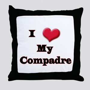 I Love (Heart) My Compadre Throw Pillow