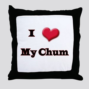 I Love (Heart) My Chum Throw Pillow
