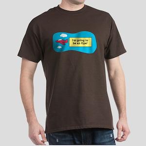 I'm Going to be an Opa! Dark T-Shirt