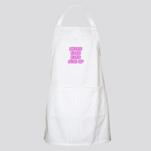 """Never Ever Ever Give Up"" BBQ Apron"