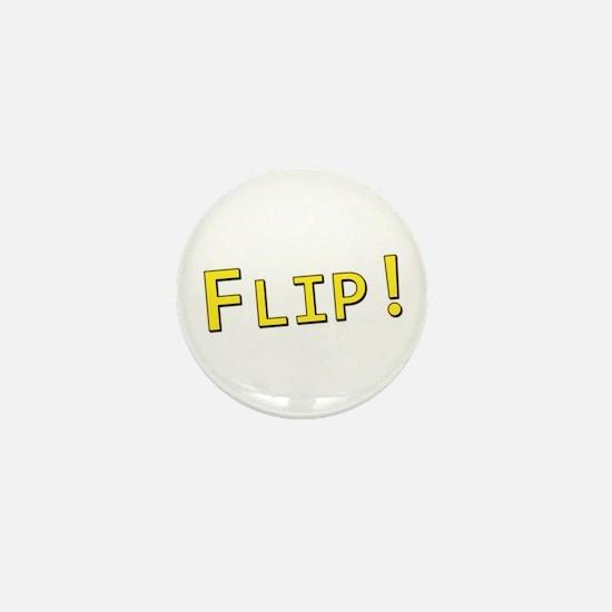 Flip! - Mini Button