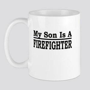 """My Son Is A Firefighter"" Mug"