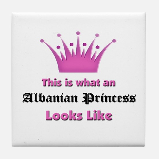 This is what an Albanian Princess Looks Like Tile