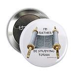 I'd Rather Be Studying Torah Button