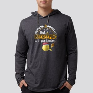 But Beekeeping Is Importanter Long Sleeve T-Shirt
