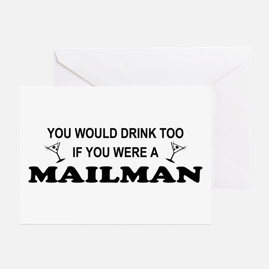 You'd Drink Too Mailman Greeting Cards (Pk of 10)