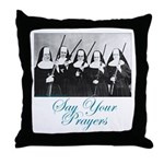 Say Your Prayers Throw Pillow