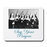 Say Your Prayers Mousepad