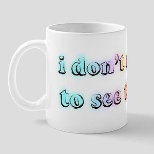 I don't need to see that! (bl Mug
