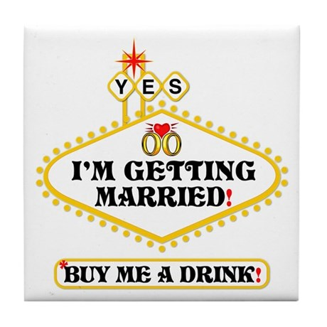 Yes: I Am Getting Married Tile Coaster