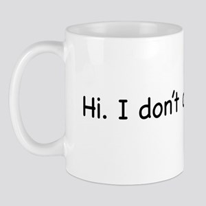 Hi. I don't care, thanks. Mug