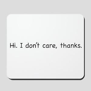 Hi. I don't care, thanks. Mousepad