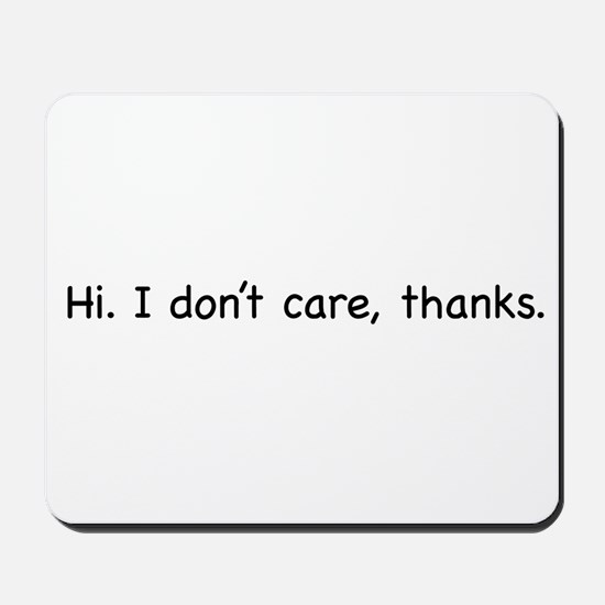 Hi. I don't care, thanks. Mousepad