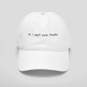 Hi. I don't care, thanks. Cap