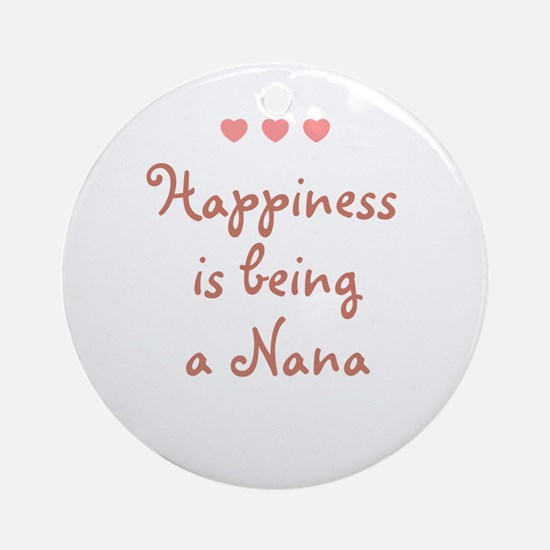 Happiness is being a Nana Ornament (Round)