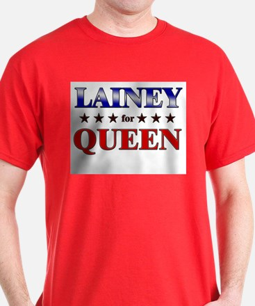 LAINEY for queen T-Shirt