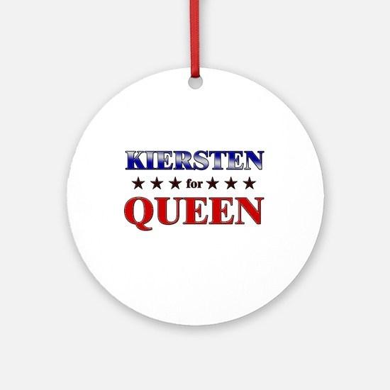 KIERSTEN for queen Ornament (Round)