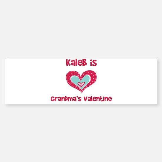 Kaleb is Grandma's Valentine Bumper Bumper Bumper Sticker