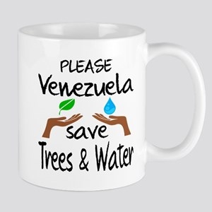 Please Venezuela Save Trees & Wa 11 oz Ceramic Mug